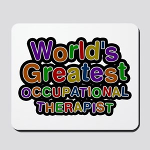 World's Greatest OCCUPATIONAL THERAPIST Mousepad