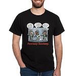 Fantasy fantasy Dark T-Shirt