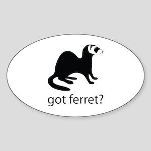 Got ferret? Sticker (Oval)
