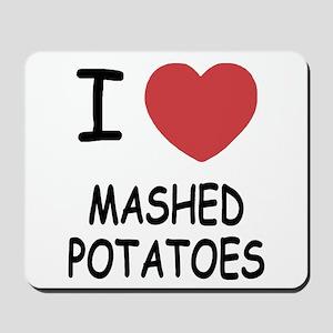 I heart mashed potatoes Mousepad