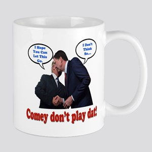 Comey Don't Play Mugs