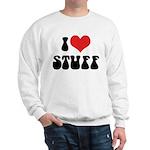 I Love Stuff Sweatshirt