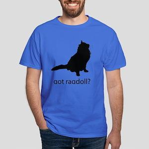 Got ragdoll? Dark T-Shirt