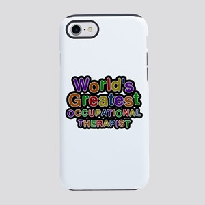 World's Greatest OCCUPATIONAL THERAPIST iPhone 7 T
