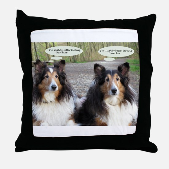 I'm better looking Throw Pillow