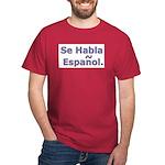 Se Habla Espanol. (choose color) T-Shirt