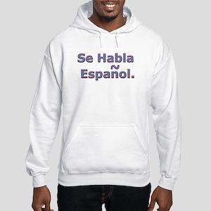 Se Habla Espanol. Hooded Sweatshirt