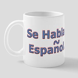 Se Habla Espanol. Mug