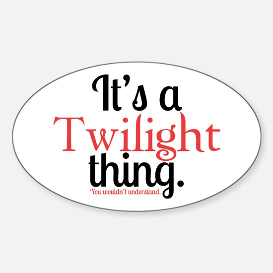 Twilight Thing Sticker (Oval)