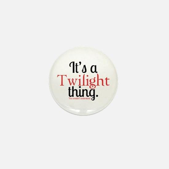 Twilight Thing Mini Button