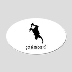 got skateboard? 22x14 Oval Wall Peel