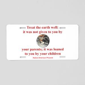 NATIVE AMERICAN PROVERB Aluminum License Plate