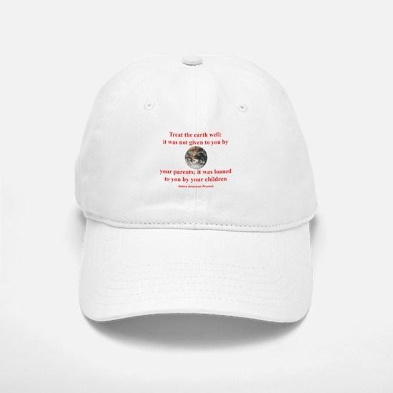 NATIVE AMERICAN PROVERB Baseball Baseball Cap