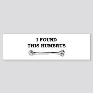 i found this humerus Sticker (Bumper)