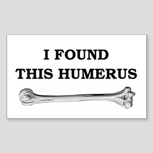 i found this humerus Sticker (Rectangle)
