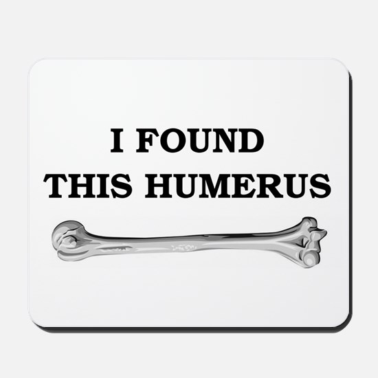 i found this humerus Mousepad