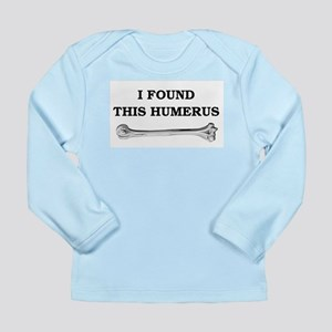 i found this humerus Long Sleeve Infant T-Shirt