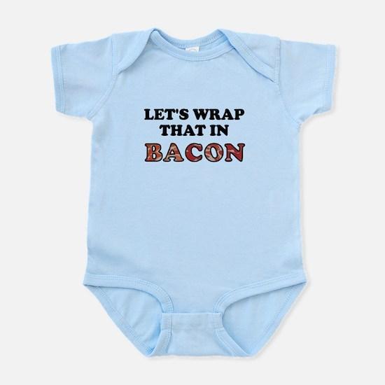 Wrap That In Bacon Infant Bodysuit