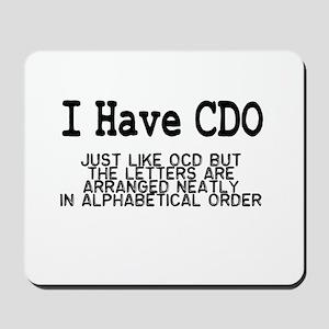 I Have CDO Mousepad
