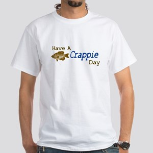 Have a Crappie Day White T-Shirt