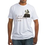 I love acting Fitted T-Shirt