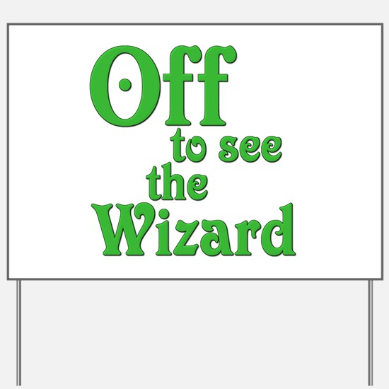 Off To See The Wizard The Wizard of Oz Yard Sign
