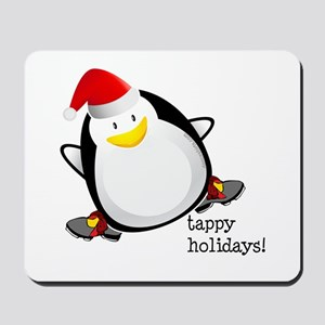 Tappy Holidays! by DanceShirts.com Mousepad