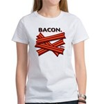 Bacon! Women's T-Shirt