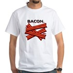 Bacon! White T-Shirt