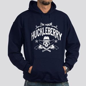 I'm Your Huckleberry Hoodie (dark)