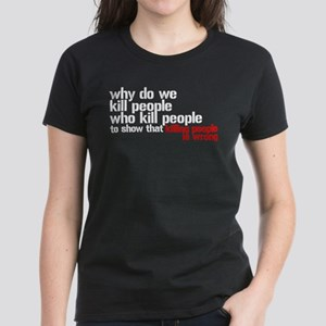 Killing People Is Wrong Women's Dark T-Shirt