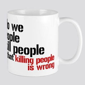 Killing People Is Wrong Mug