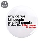 """Killing People Is Wrong 3.5"""" Button (10 pack)"""