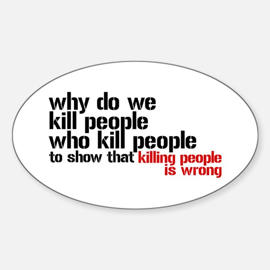 Killing People Is Wrong Sticker (Oval)