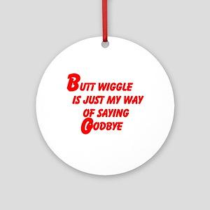 Butt Wiggle Ornament (Round)