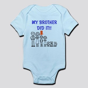 My brother did it Infant Bodysuit