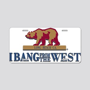 I Bang From The West Long Bea Aluminum License Pla