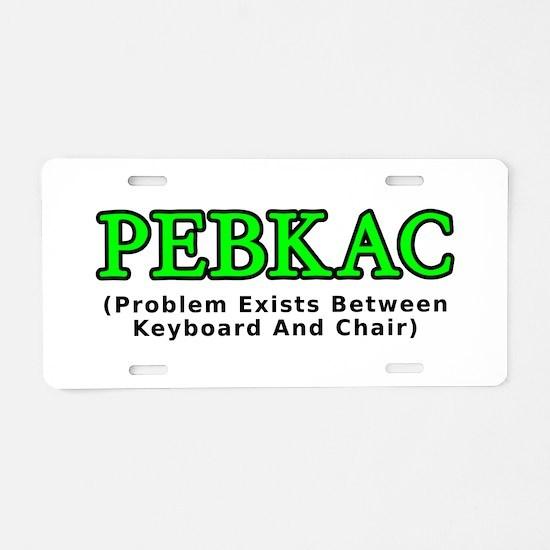 PEBKAC Aluminum License Plate