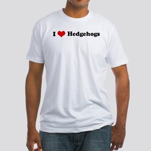 I Love Hedgehogs Fitted T-Shirt