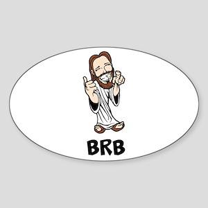 Jesus BRB Sticker (Oval)