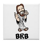 Jesus BRB Tile Coaster
