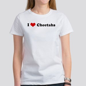 I Love Cheetahs Women's T-Shirt