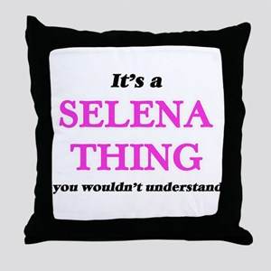 It's a Selena thing, you wouldn&# Throw Pillow