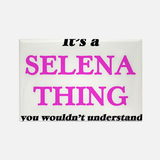 It's a Selena thing, you wouldn't Magnets