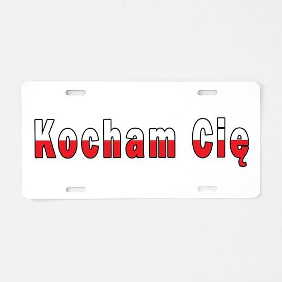 Kocham Cie - I Love You Aluminum License Plate