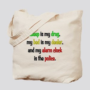 Sleep is my drug Tote Bag