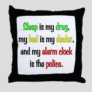 Sleep is my drug Throw Pillow