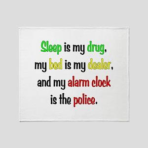 Sleep is my drug Throw Blanket