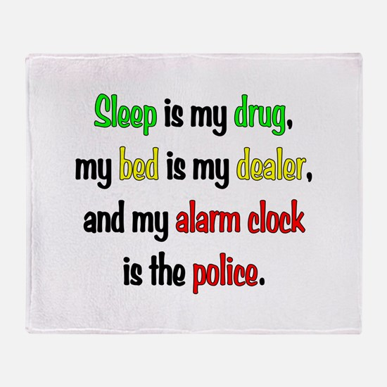 Sleep is my drug Throw Blanket