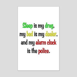 Sleep is my drug Mini Poster Print